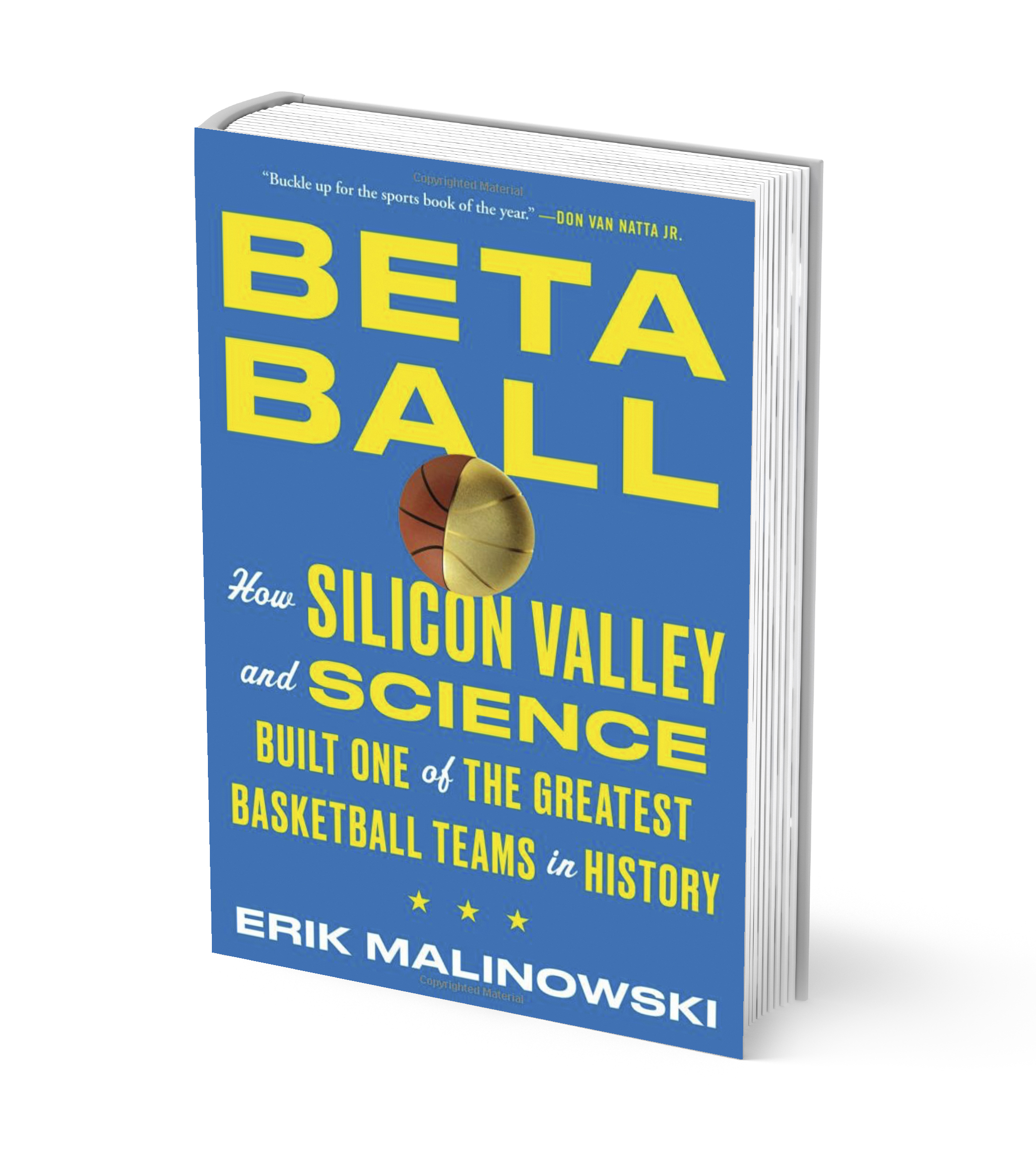 Betaball: How Silicon Valley and Science Built One of the Greatest Basketball Teams in History Erik Malinowski (COM'02)