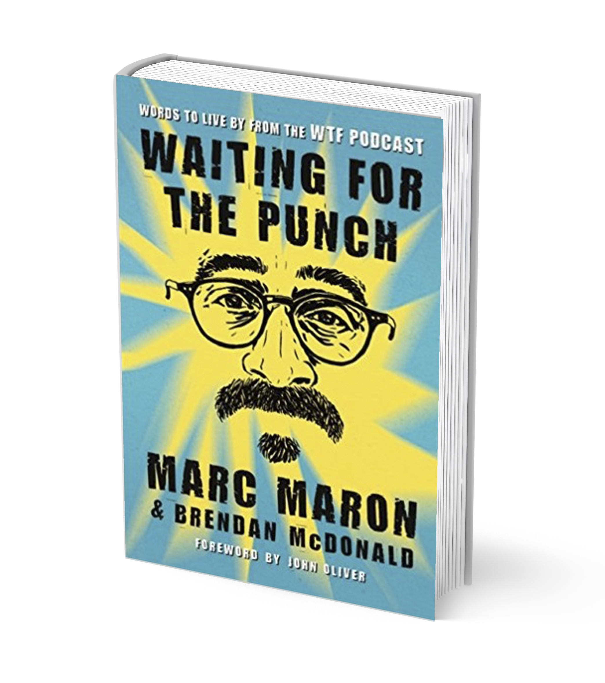 Waiting for the Punch: Words to Live By from the WTF Podcast Marc Maron (CAS'86) and Brendan McDonald