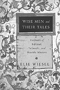 Cover:Wise Men and Their Tales: Portraits of Biblical, Talmudic, and Hasidic Masters