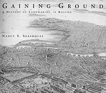 Cover: Gaining Ground: A History of Landmaking in Boston