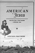 Cover: American Jesus: How the Son of God Became a National Icon