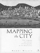 Cover: Mapping the City: The Language and Culture of Cartography in the Renaissance