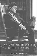 Cover: An Unfinished Life: John F. Kennedy