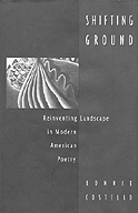 Cover: Shifting Ground: Reinventing Landscape in Modern American Poetry