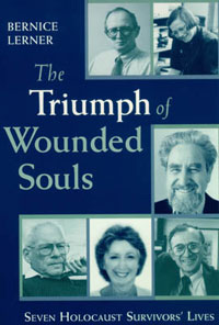 Cover of The Triumph of Wounded Souls: Seven Holocaust Survivors' Lives