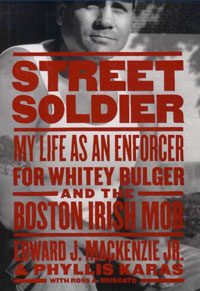 Cover of Street Soldier: My Life As an Enforcer for Whitey Bulger and the Boston Irish Mob