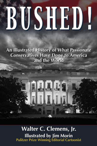 Cover of Bushed! An Illustrated History of What Passionate Conservatives Have Done to America and the World