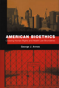 Cover of American Bioethics: Crossing Human Rights and Health Law Boundaries