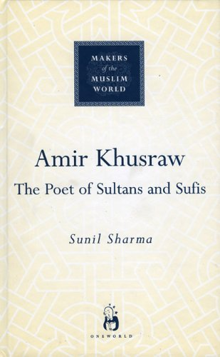 Cover: Amit Khusraw: Poet of Sultans and Sufis