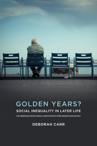 Cover of Golden Years? Social Inequality in Later Life, with an old man sitting in a chair next to empty chairs