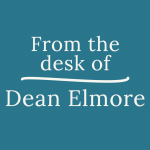 From the desk of Dean Elmore
