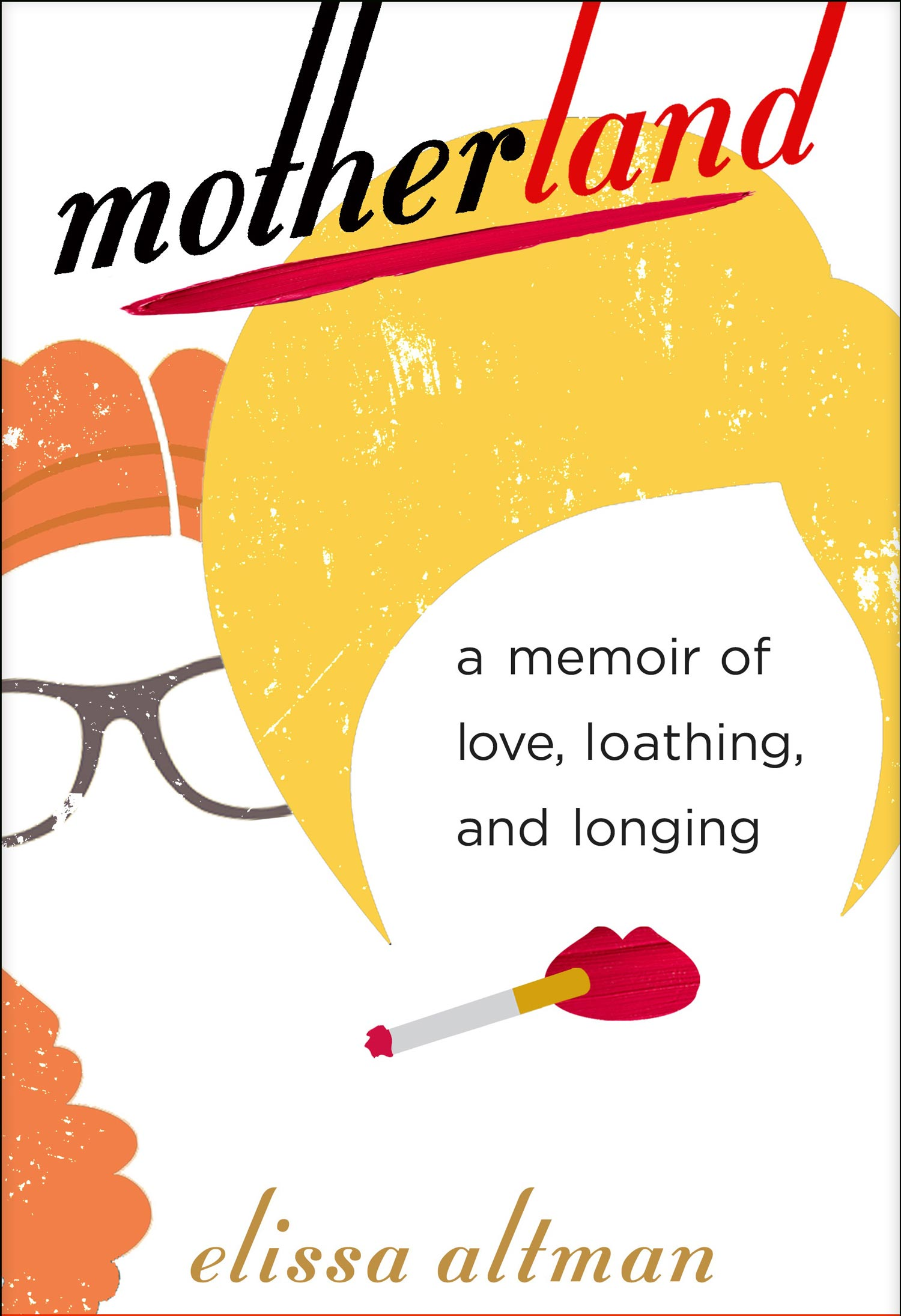 "A photo of the cover of ""Motherland: A Memoir of Love, Loathing, and Longing"""