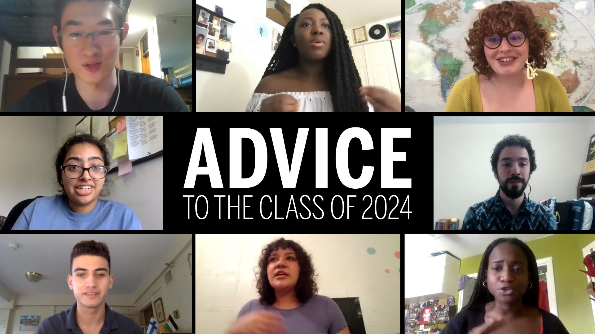 "Composite image of several BU sophomores, juniors, and seniors who offer some words of wisdom to entering freshmen on how to get the most out of life at college in a video. The center of the image reads ""Advice to the Class of 2024"""