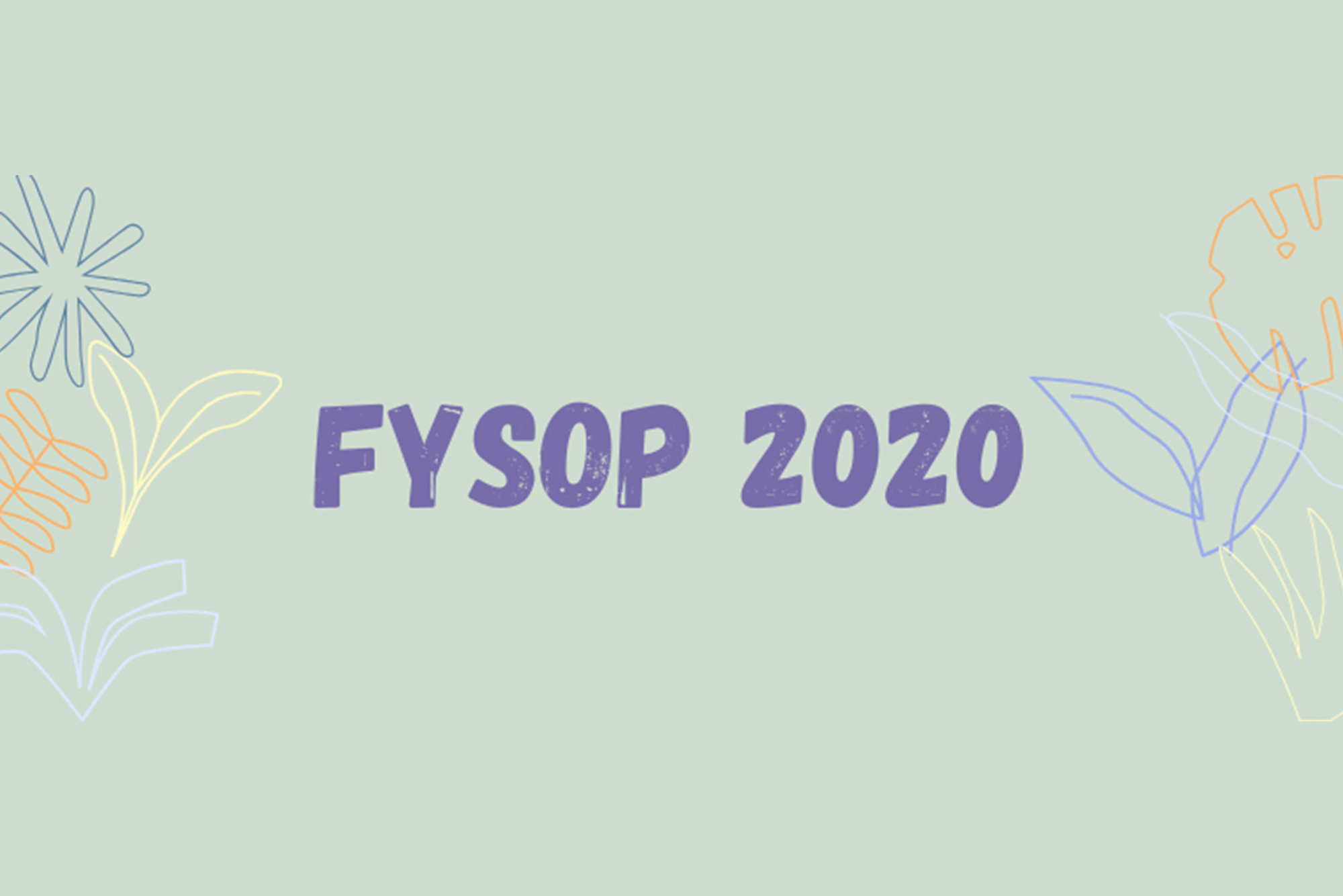 "Graphic that reads ""FYSOP"" on a light green background in purple letters with floral design on the sides."