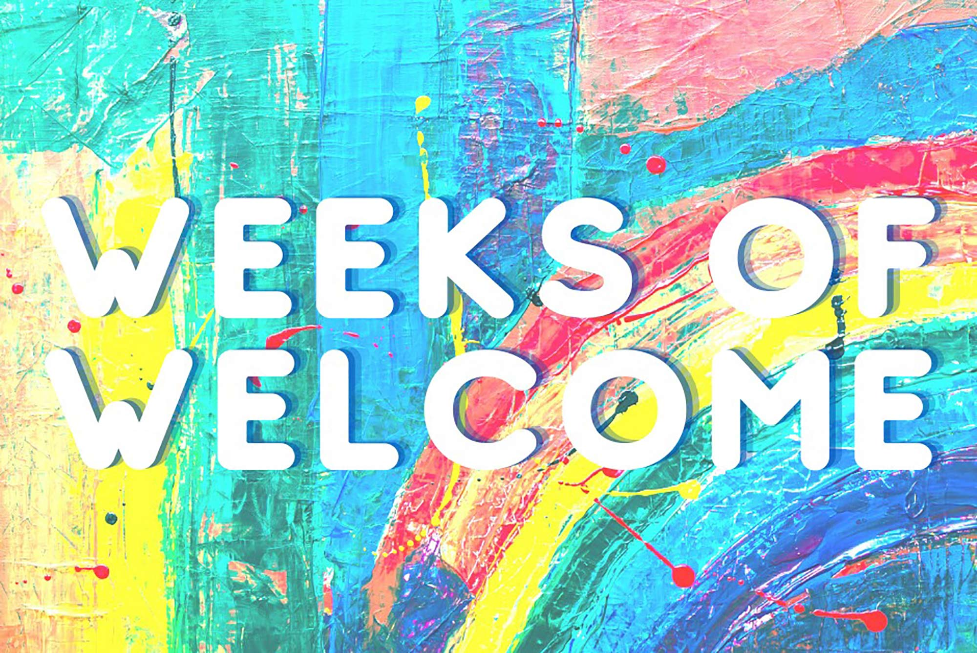 """Weeks of Welcome"" in white rounded text on a painted rainbow background."