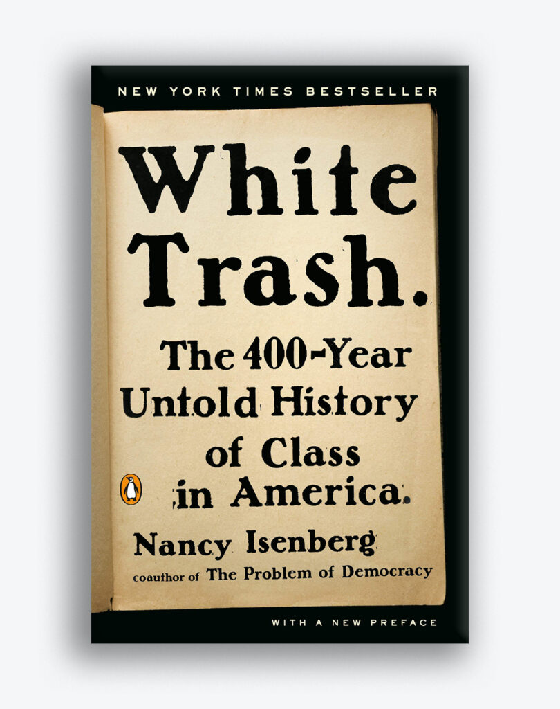 "A photo of the cover of the book ""White Trash: The 400-Year Untold History of Class in America"" by Nancy Isenberg"
