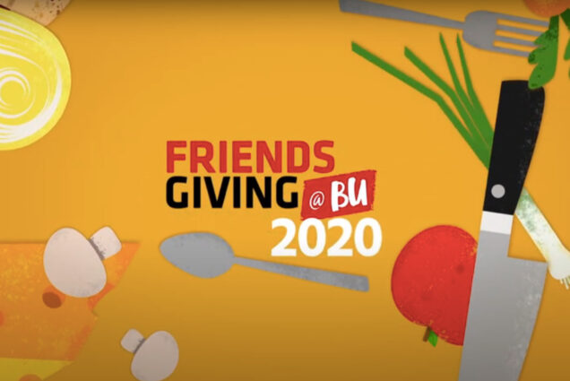 "A graphic with Thanksgiving food that reads ""Friendsgiving @BU 2020."""
