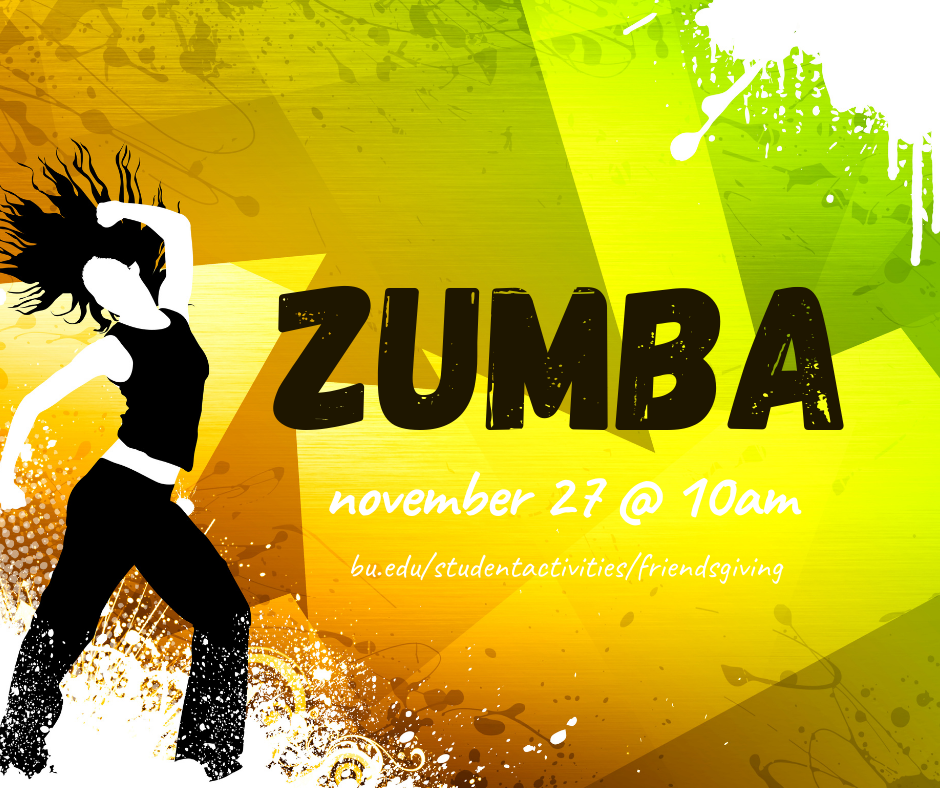 "Illustration of a person doing zumba in a tank top and pants. Text reads ""Zumba, November 27 at 10am. https://www.bu.edu/studentactivities/friendsgiving/"" The background is splashy with bright yellow and green patches."