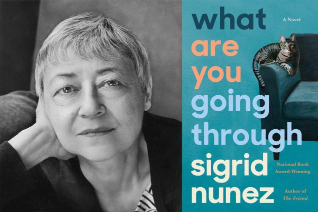 "Composite image: left, Black and white portrait of Sigrid Nunez with her hand on her face. Right, Book cover for Sigrid Nunez's work ""what are you going through"" The cover is teal and pictures a cat sitting on the arm of a couch."