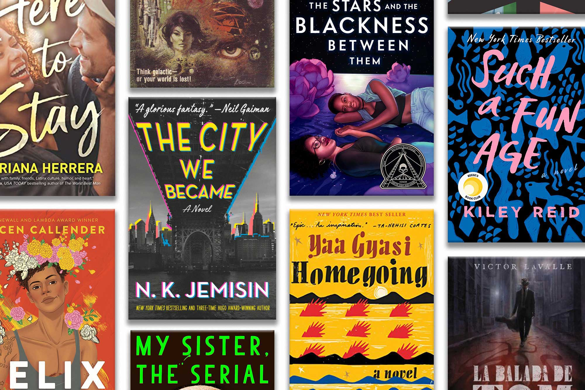Composite image of the book covers of the following works (right to left): Here to Stay, The Stars and the Blackness Between Them, Such a Fun Age, Felix, The City We Became, Yaa Gyasi's Homegoing, and partially visible covers for The Ballad of Black Tom by Victor Lavalle and My Sister, the Serial Killer by Oyinkan Braithwaite.