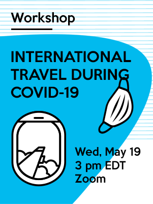 International Travel During COVID-19 - Wed, May 19, 3 pm EDT, Zoom