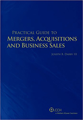 Practical Guide to Acquisitions and Business Sales, by Joseph Darby
