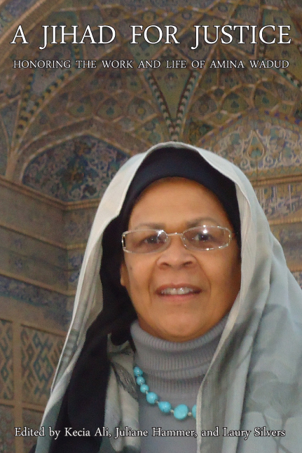 A Jihad for Justice - for Amina Wadud 2012-1-1