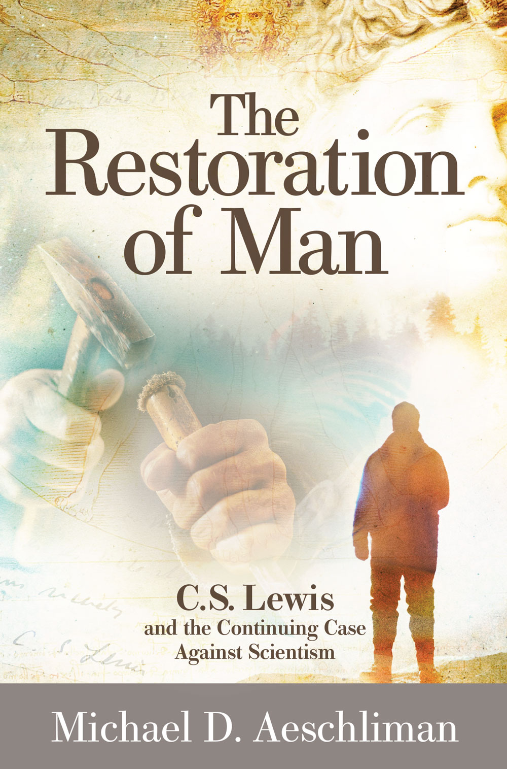 "Dr. Michael Aeschliman Publishes Revised Edition of ""The Restoration of Man: C.S. Lewis and the Continuing Case Against Scientism"" 